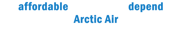 For affordable service you can depend on, contact Arctic Air today, Arctic Air Inc., Quinton AL, (205) 674-3258